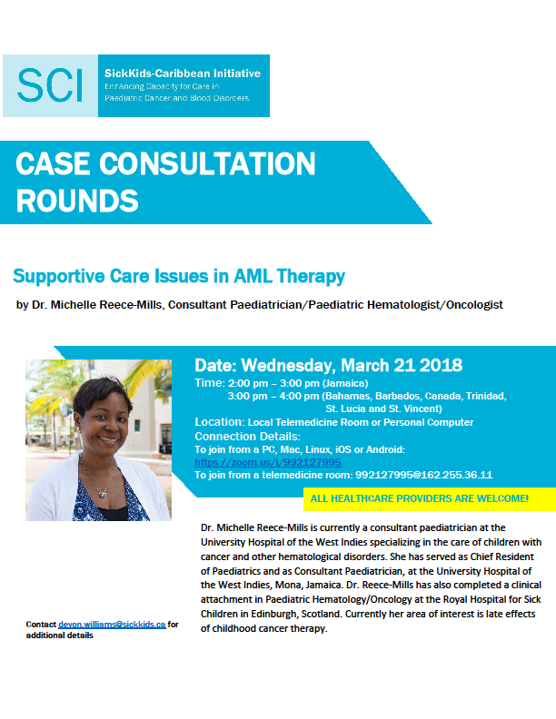 Supportive Care Issues in AML THerapy-SickKids - Caribbean Initiative (SCI )Rounds on Wednesday, March 21 2018 at 3:00pm in the Medical Library or join via Zoom using your personal computer.